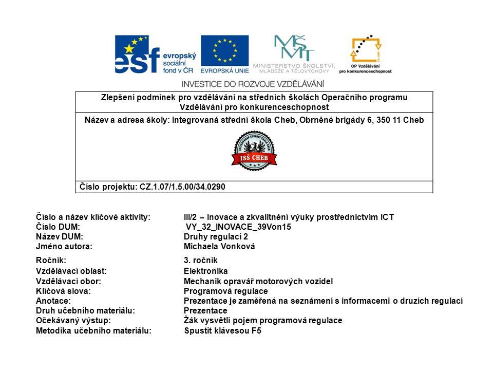 Zlepšení podmínek pro vzdělávání na středních školách Operačního programu Vzdělávání pro konkurenceschopnost Název a adresa školy: Integrovaná střední