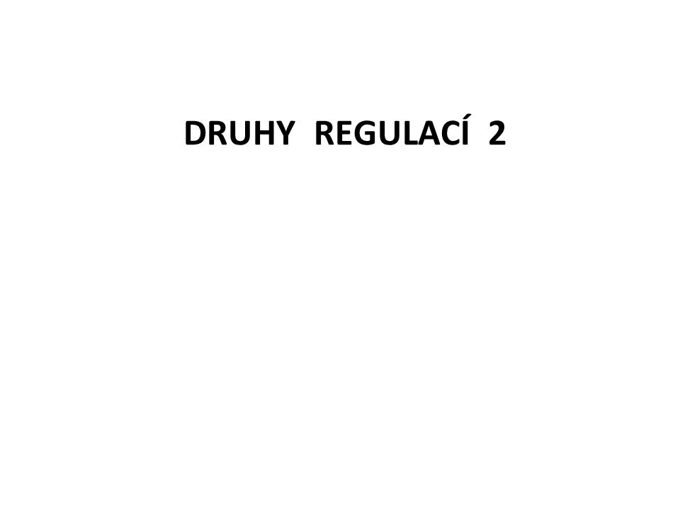 DRUHY REGULACÍ 2