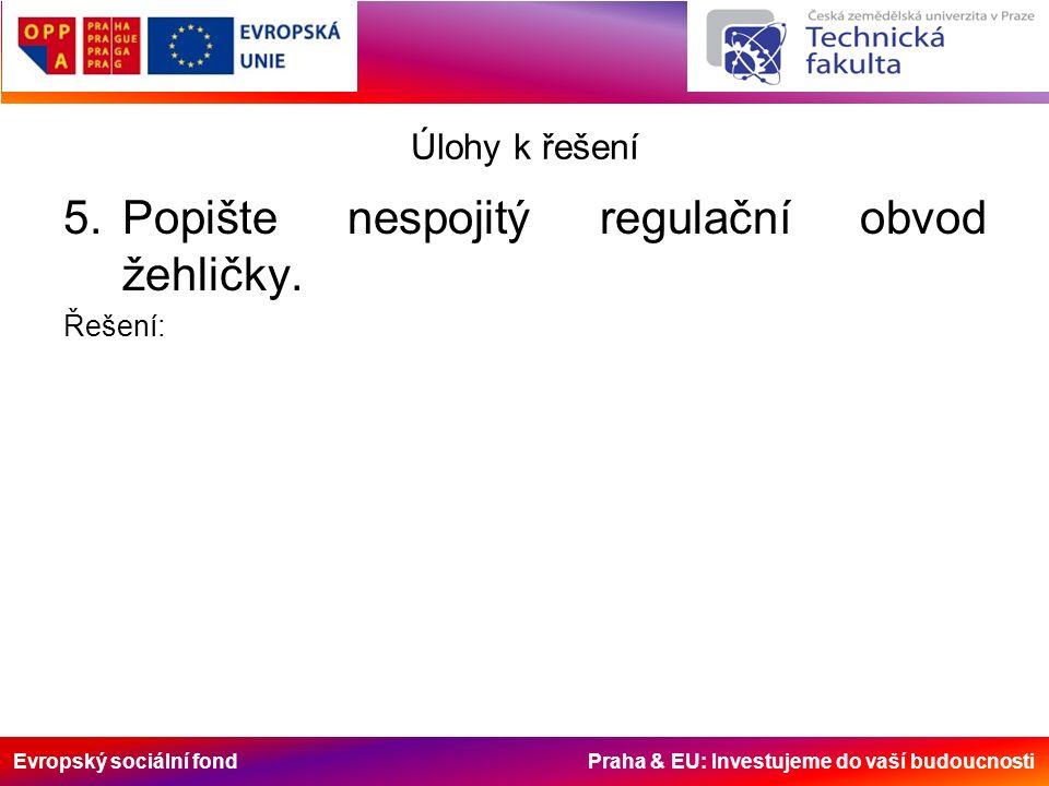 Evropský sociální fond Praha & EU: Investujeme do vaší budoucnosti Úlohy k řešení 5.Popište nespojitý regulační obvod žehličky.