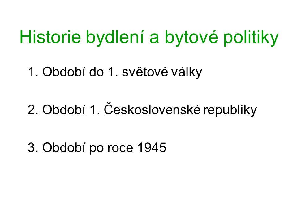 Historie bydlení a bytové politiky 1. Období do 1.