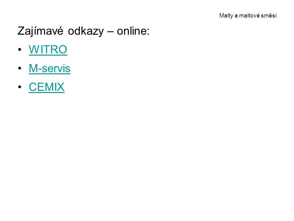 Malty a maltové směsi Zajímavé odkazy – online: WITRO M-servis CEMIX