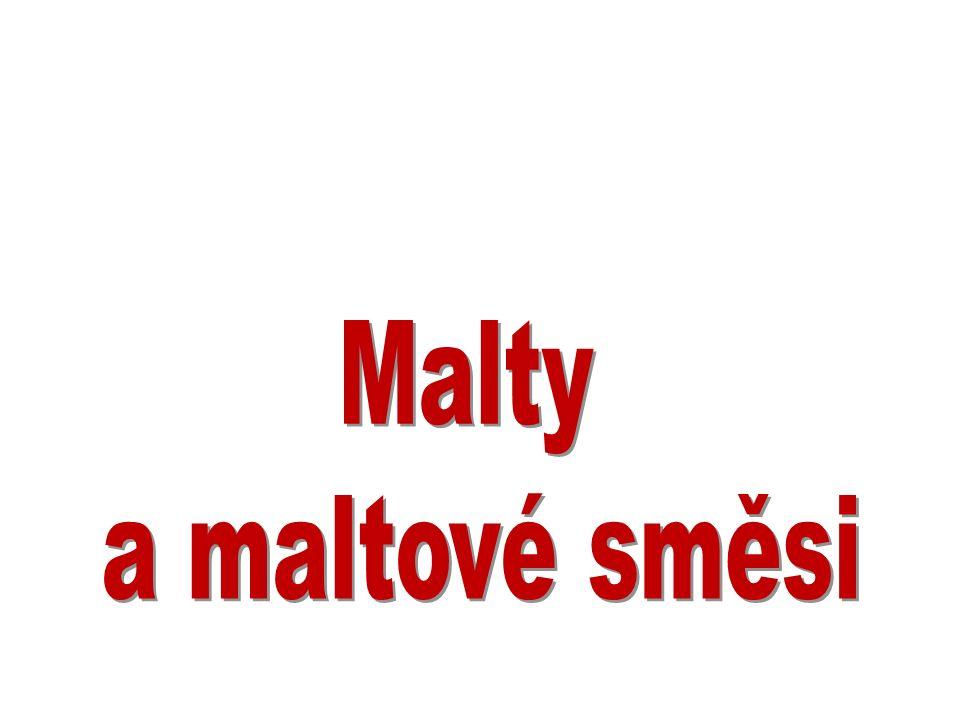 Malty a maltové směsi Malta je podobný materiál jako beton, liší se však velikostí horní frakce plniva (zpravidla max.