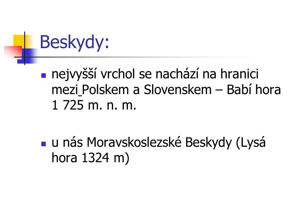 Beskydy: nejvyšší vrchol se nachází na hranici mezi Polskem a Slovenskem – Babí hora 1 725 m.