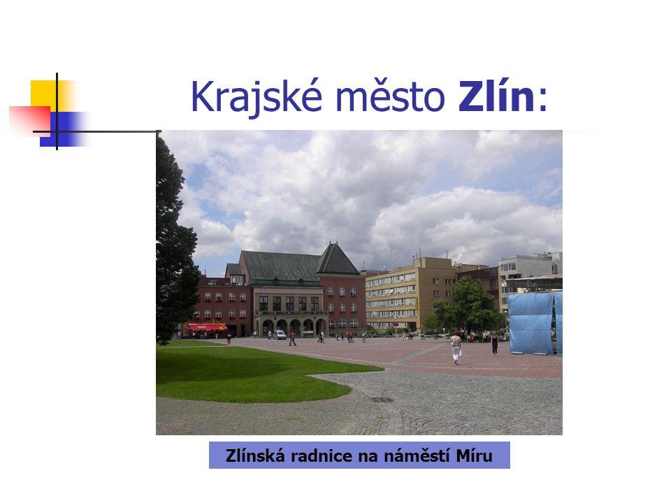 Krajské město Zlín: Zlínská radnice na náměstí Míru