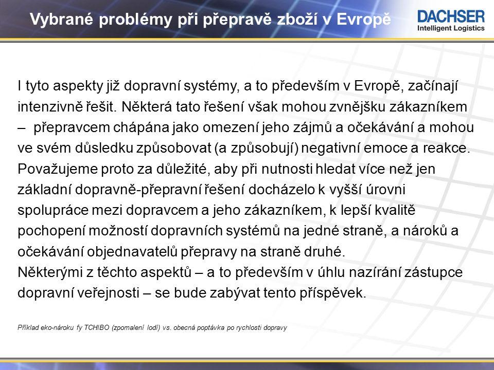 3 Vybrané problémy při přepravě zboží v Evropě I tyto aspekty již dopravní systémy, a to především v Evropě, začínají intenzivně řešit. Některá tato ř
