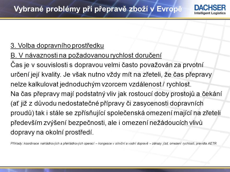 7 Vybrané problémy při přepravě zboží v Evropě 3. Volba dopravního prostředku B.
