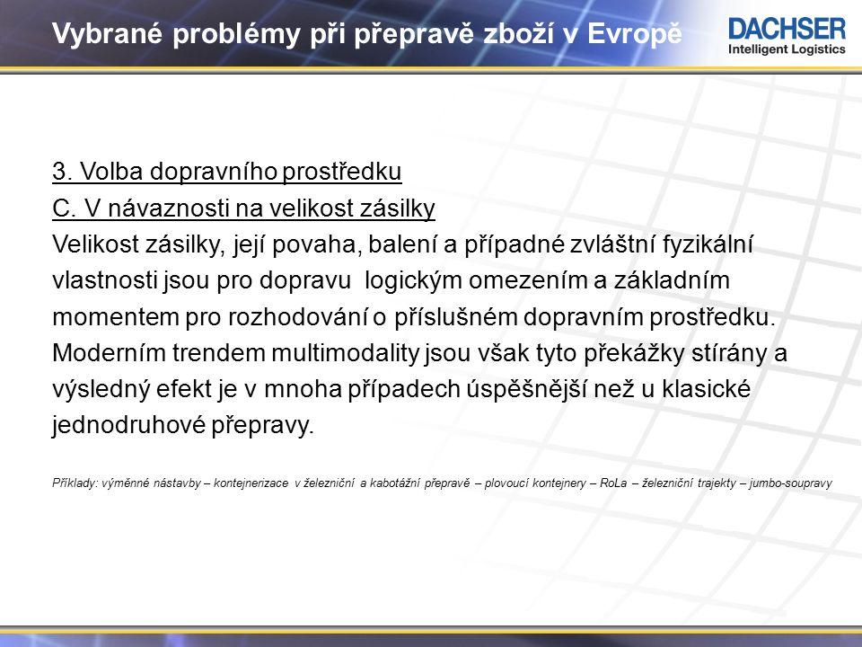 8 Vybrané problémy při přepravě zboží v Evropě 3. Volba dopravního prostředku C.