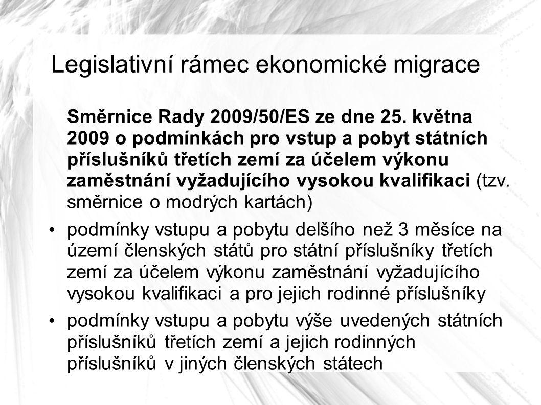 Legislativní rámec ekonomické migrace Směrnice Rady 2009/50/ES ze dne 25.