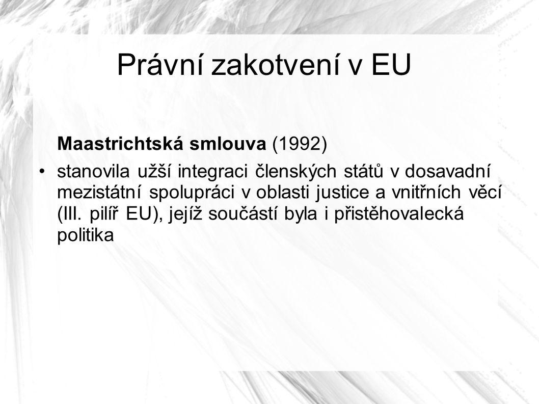 Právní zakotvení v EU Maastrichtská smlouva (1992) stanovila užší integraci členských států v dosavadní mezistátní spolupráci v oblasti justice a vnitřních věcí (III.