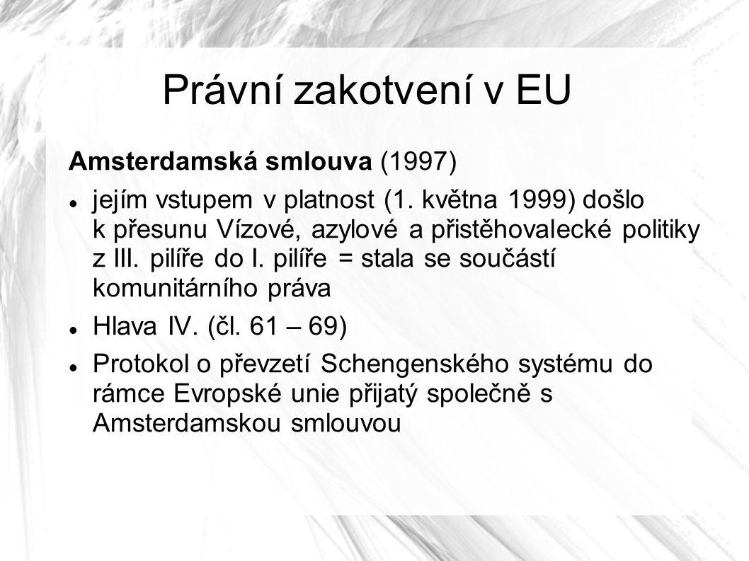 Právní zakotvení v EU Amsterdamská smlouva (1997) jejím vstupem v platnost (1.