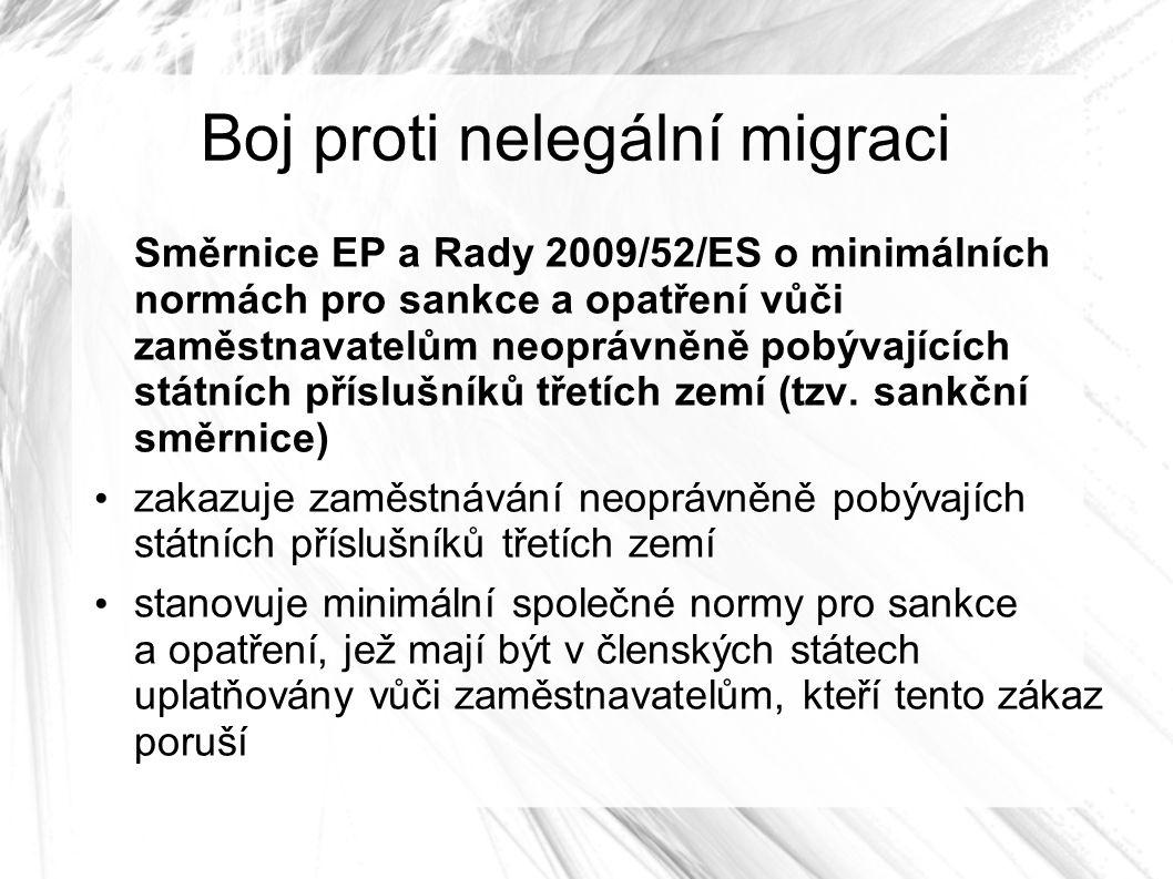 Boj proti nelegální migraci Směrnice EP a Rady 2009/52/ES o minimálních normách pro sankce a opatření vůči zaměstnavatelům neoprávněně pobývajících státních příslušníků třetích zemí (tzv.