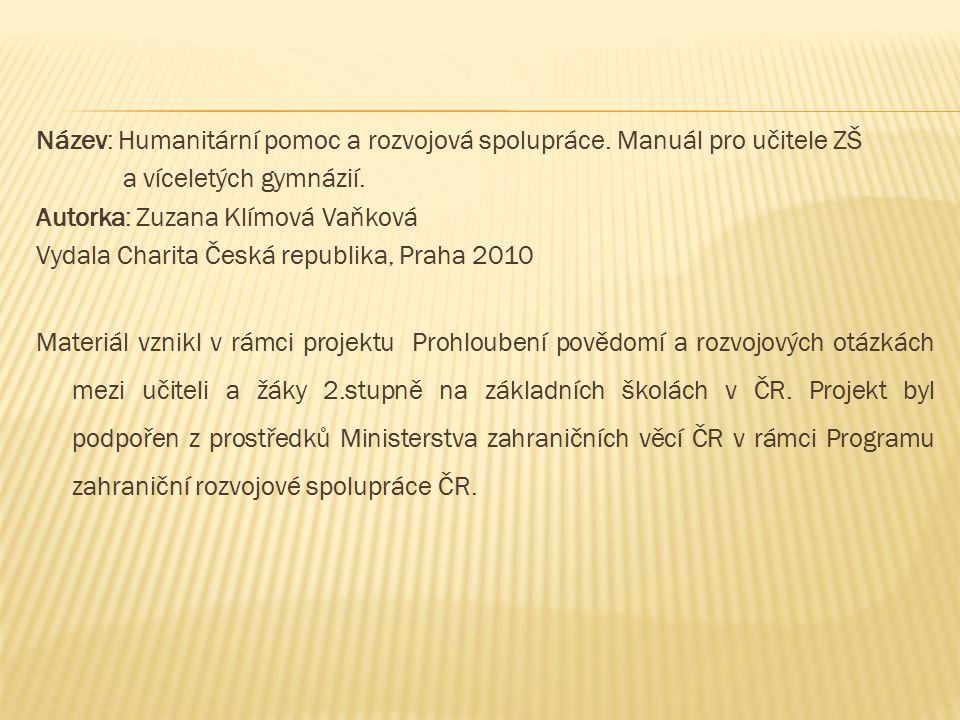 Název: Humanitární pomoc a rozvojová spolupráce. Manuál pro učitele ZŠ a víceletých gymnázií.