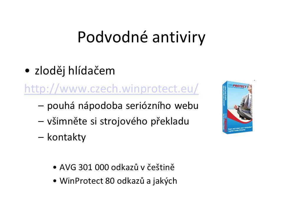 Podvodné antiviry zloděj hlídačem http://www.czech.winprotect.eu/ –pouhá nápodoba seriózního webu –všimněte si strojového překladu –kontakty AVG 301 0