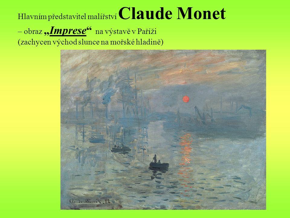 """Hlavním představitel malířství Claude Monet – obraz """"Imprese"""" na výstavě v Paříži (zachycen východ slunce na mořské hladině)"""