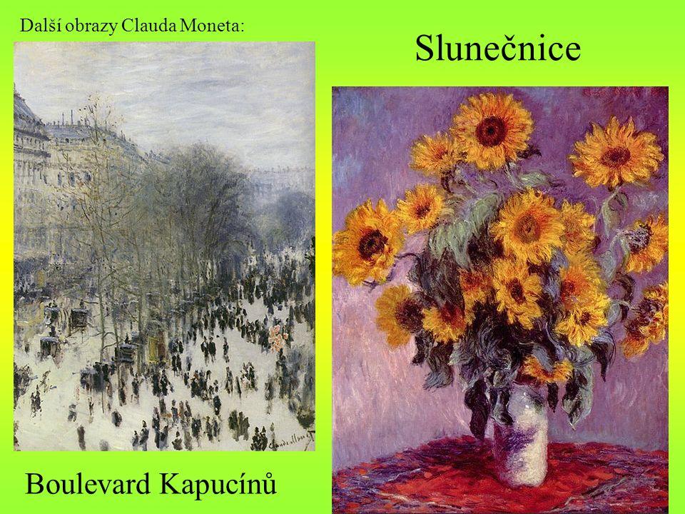 Další obrazy Clauda Moneta: Boulevard Kapucínů Slunečnice