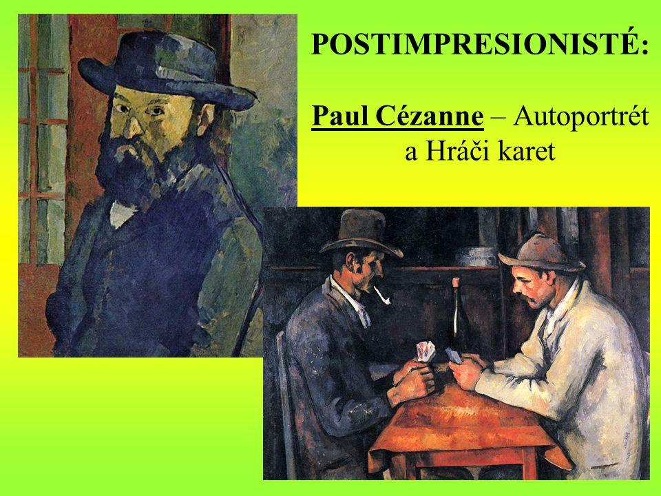 POSTIMPRESIONISTÉ : Paul Cézanne – Autoportrét a Hráči karet