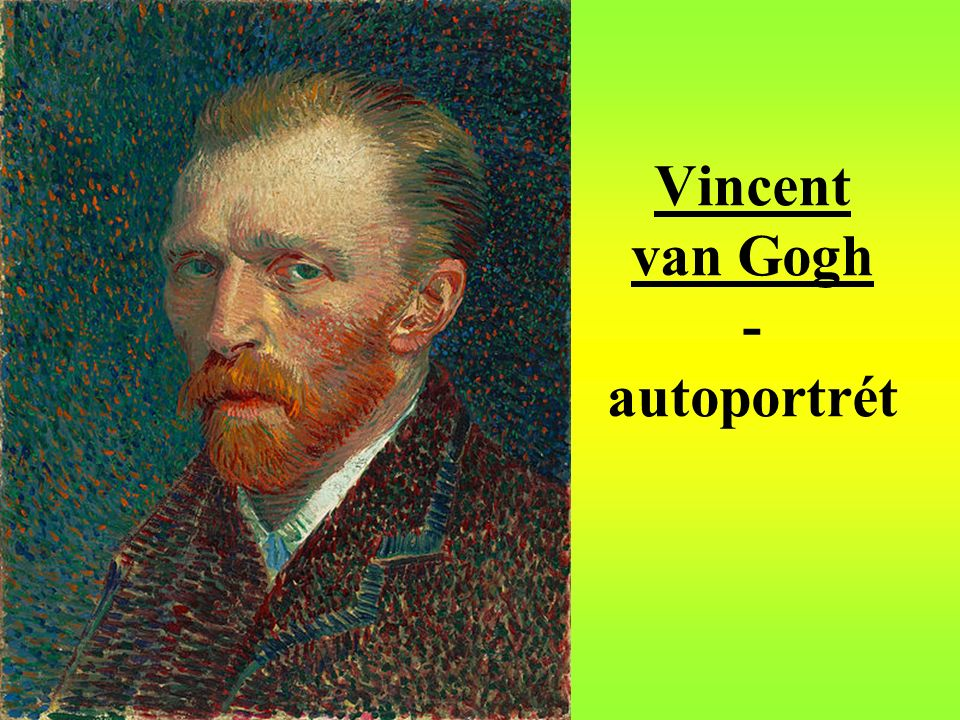 Vincent van Gogh - autoportrét