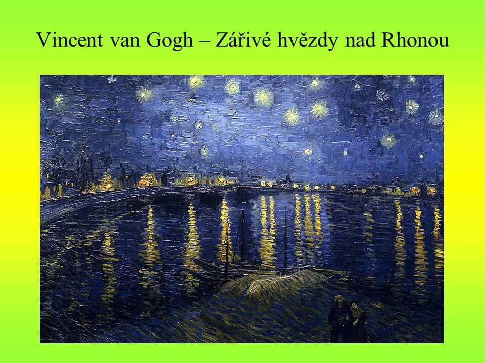 Vincent van Gogh – Zářivé hvězdy nad Rhonou