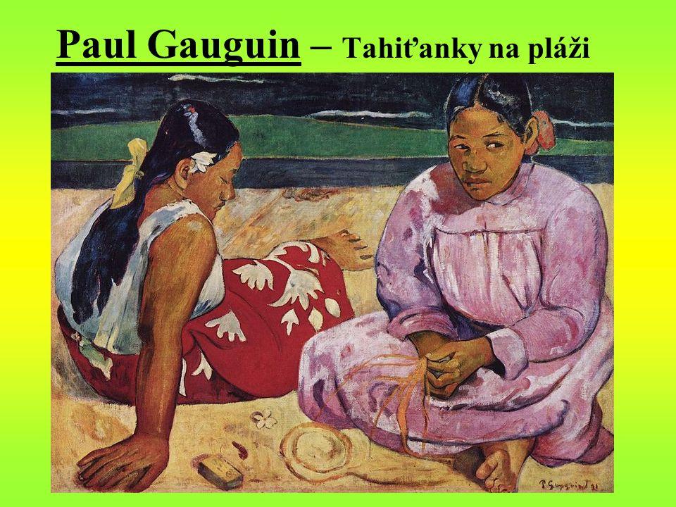 Paul Gauguin – Tahiťanky na pláži