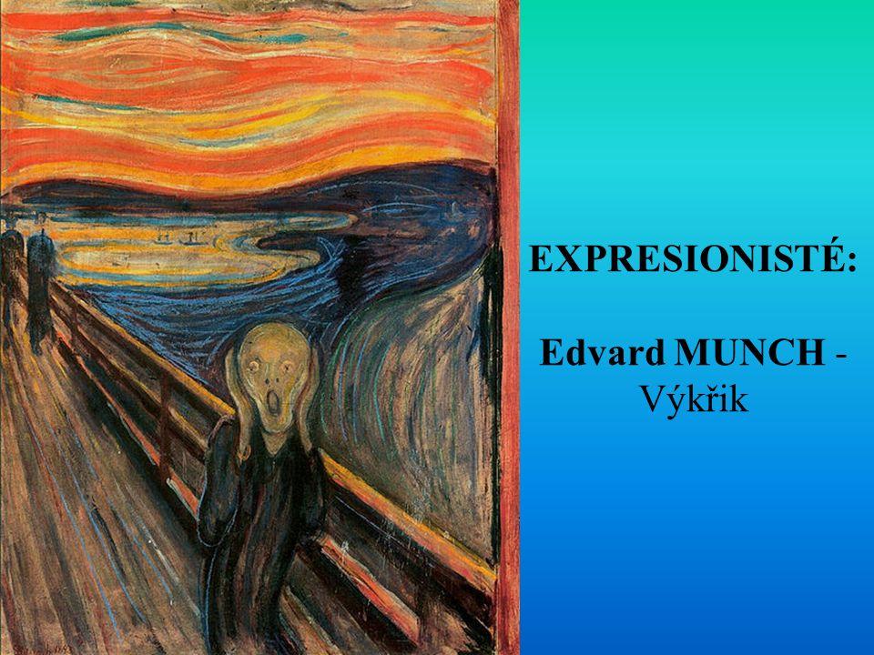 EXPRESIONISTÉ: Edvard MUNCH - Výkřik