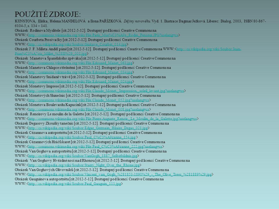 POUŽITÉ ZDROJE: KUNSTOVÁ, Eliška, Helena MANDELOVÁ a Ilona PAŘÍZKOVÁ. Dějiny novověku. Vyd. 1. Ilustrace Dagmar Ježková. Liberec: Dialog, 2003, ISBN 8