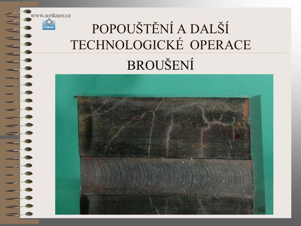 POPOUŠTĚNÍ A DALŠÍ TECHNOLOGICKÉ OPERACE www.prikner.cz BROUŠENÍ