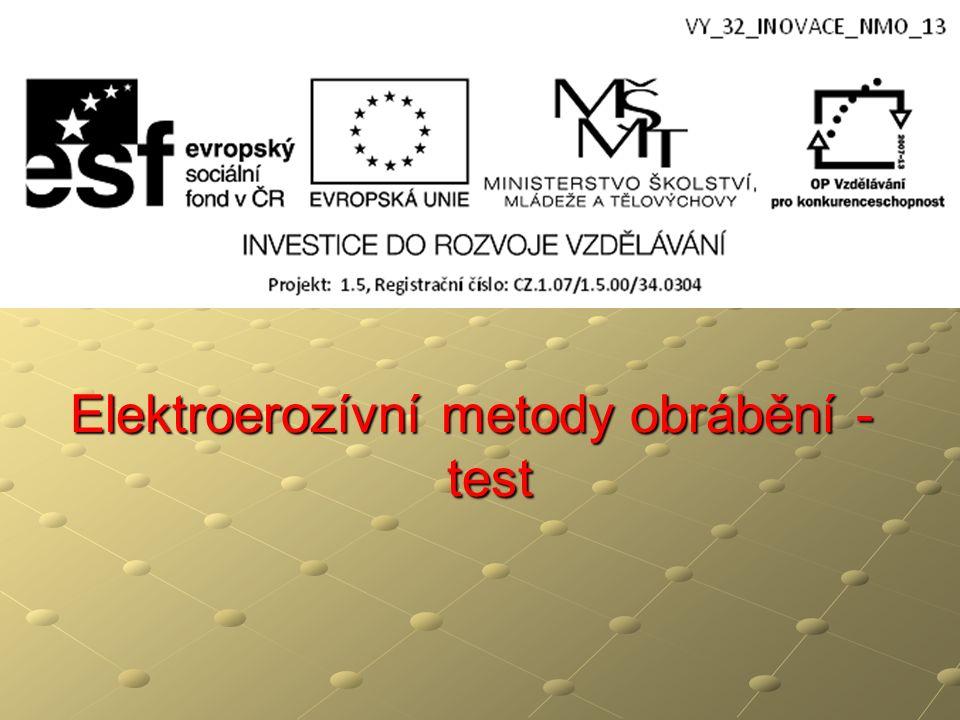Elektroerozívní metody obrábění - test