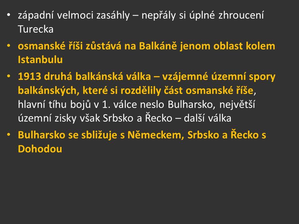 západní velmoci zasáhly – nepřály si úplné zhroucení Turecka osmanské říši zůstává na Balkáně jenom oblast kolem Istanbulu 1913 druhá balkánská válka – vzájemné územní spory balkánských, které si rozdělily část osmanské říše, hlavní tíhu bojů v 1.