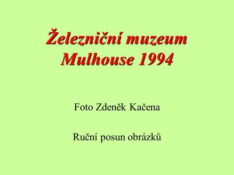 Železniční muzeum Mulhouse 1994 Foto Zdeněk Kačena Ruční posun obrázků