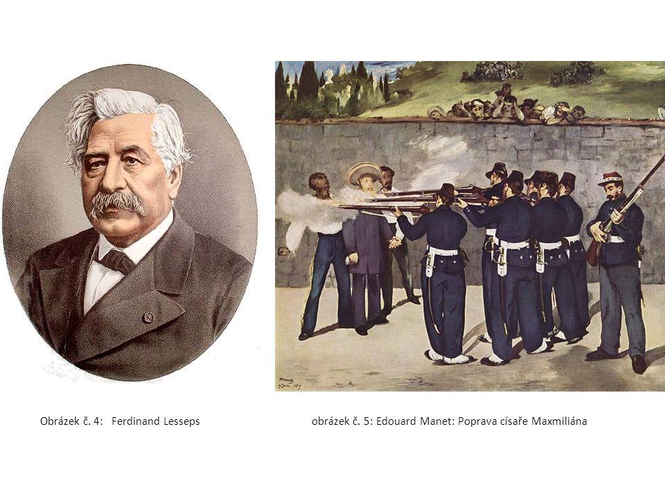Obrázek č. 4: Ferdinand Lesseps obrázek č. 5: Edouard Manet: Poprava císaře Maxmiliána