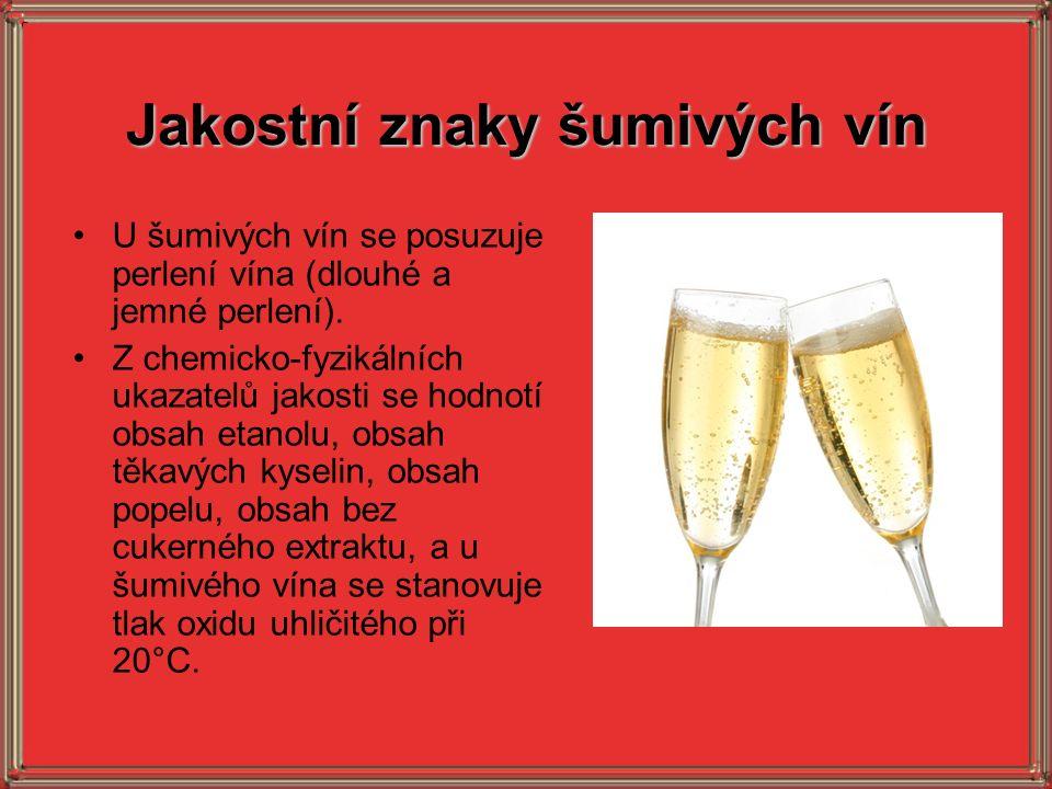 Jakostní znaky šumivých vín U šumivých vín se posuzuje perlení vína (dlouhé a jemné perlení). Z chemicko-fyzikálních ukazatelů jakosti se hodnotí obsa