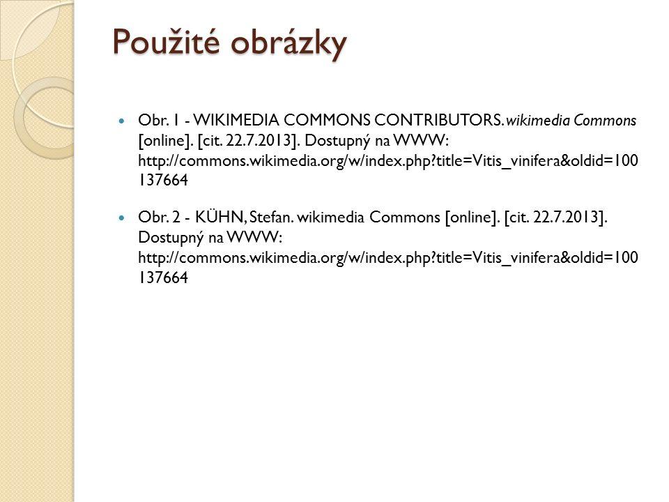 Použité obrázky Obr.1 - WIKIMEDIA COMMONS CONTRIBUTORS.