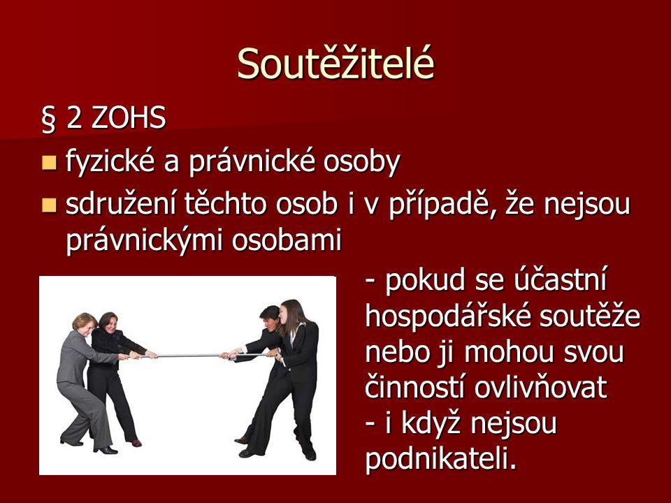 Soutěžitelé § 2 ZOHS fyzické a právnické osoby fyzické a právnické osoby sdružení těchto osob i v případě, že nejsou právnickými osobami sdružení těch