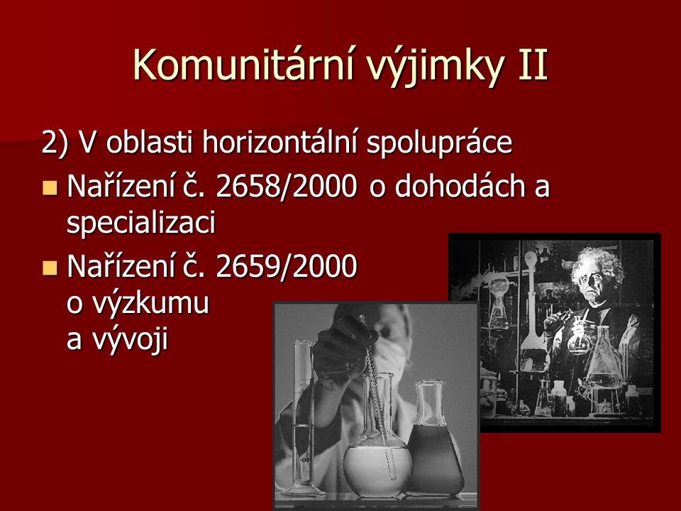 Komunitární výjimky II 2) V oblasti horizontální spolupráce Nařízení č. 2658/2000 o dohodách a specializaci Nařízení č. 2658/2000 o dohodách a special