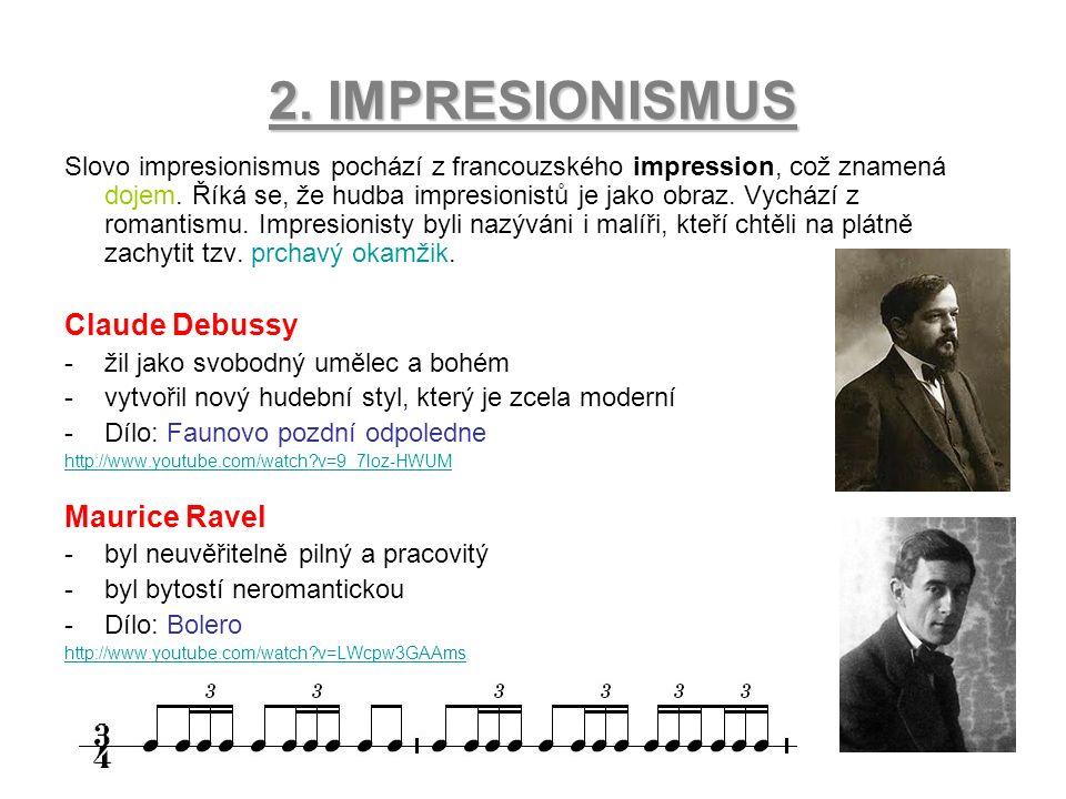 2. IMPRESIONISMUS Slovo impresionismus pochází z francouzského impression, což znamená dojem.