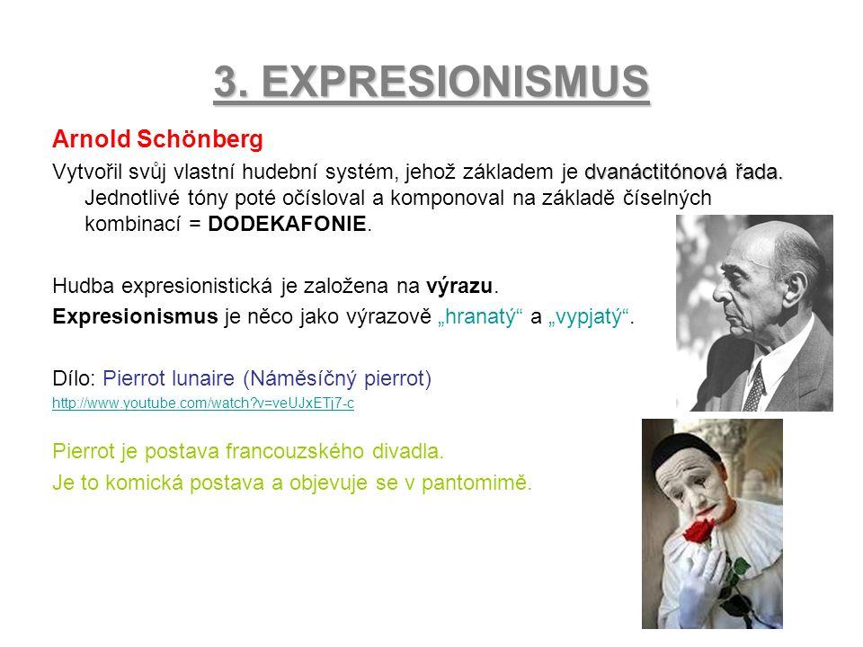 3. EXPRESIONISMUS Arnold Schönberg dvanáctitónová řada.