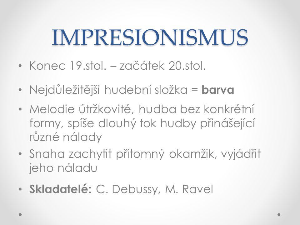 IMPRESIONISMUS Konec 19.stol.– začátek 20.stol.