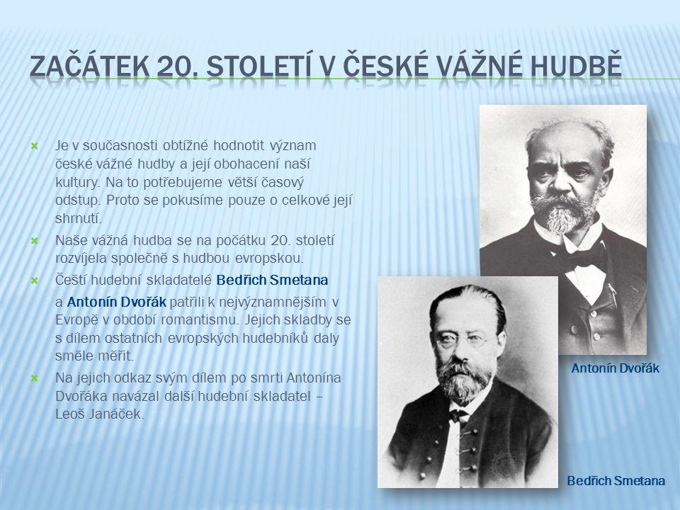  Je v současnosti obtížné hodnotit význam české vážné hudby a její obohacení naší kultury.