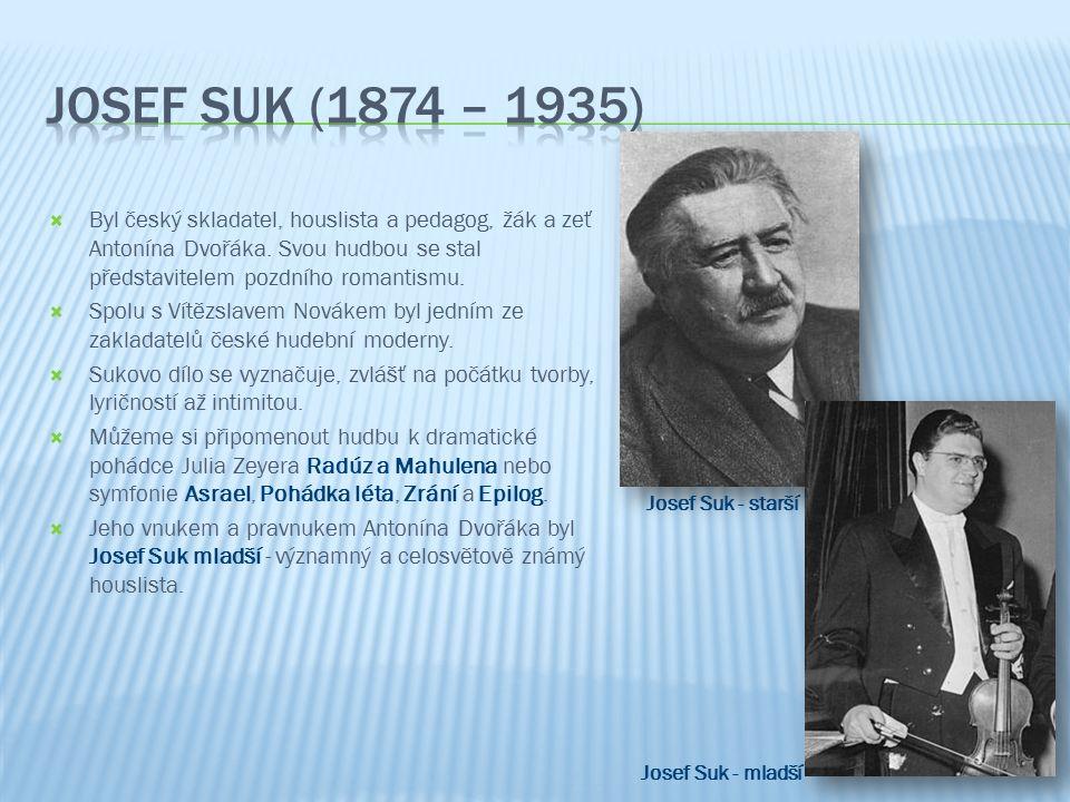  Byl český skladatel, houslista a pedagog, žák a zeť Antonína Dvořáka.