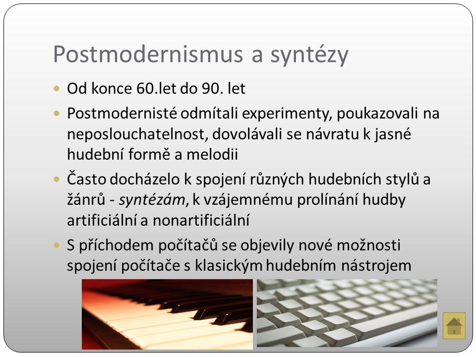Postmodernismus a syntézy Od konce 60.let do 90.