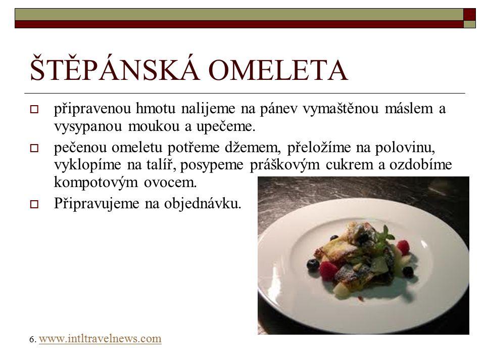 ŠTĚPÁNSKÁ OMELETA  připravenou hmotu nalijeme na pánev vymaštěnou máslem a vysypanou moukou a upečeme.