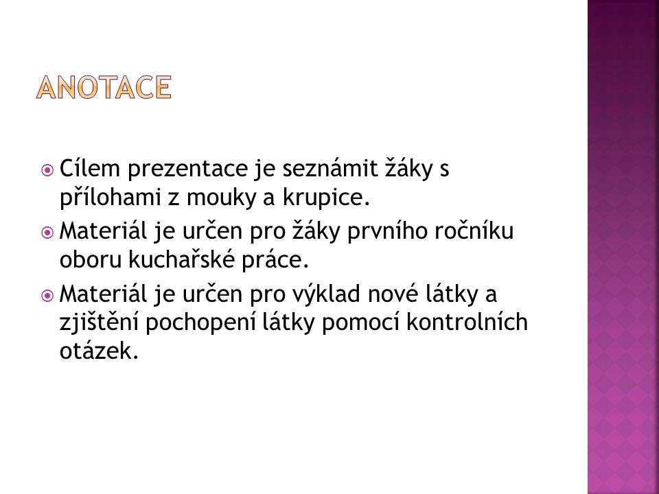  Typická příloha české kuchyně  Základními surovinami jsou hrubá mouka, vejce, sůl, mléko, krájená houska a na kypření droždí, pečivový prášek nebo sníh z bílků  Houskové knedlíky s pečivovým práškem, kynuté, karlovarské, burisonové, ….