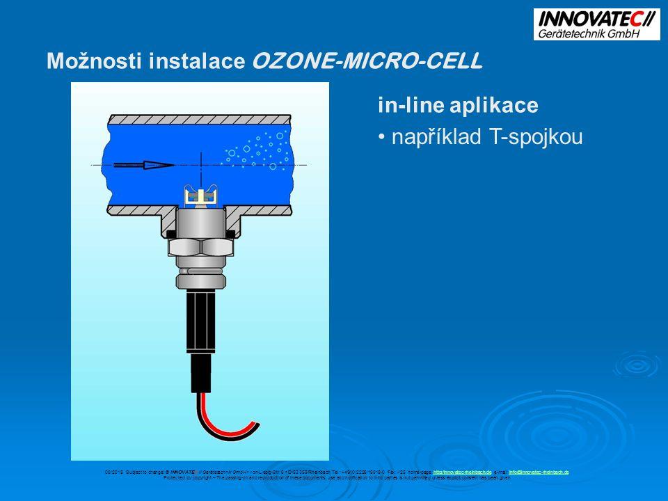 Možnosti instalace OZONE-MICRO-CELL in-line aplikace například T-spojkou 08/2015 Subject to change.