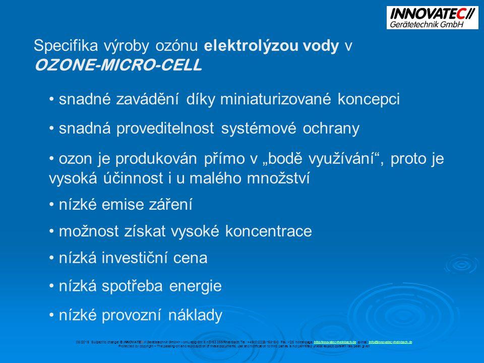 """OZONE-MICRO-CELL jako generátor plynného ozónu s vývodem plynu pro další využití ozonu """"generátor plynného ozónu fyzické oddělení mezi vodou """"materiálem produkce a prostředím k aplikaci 08/2015 Subject to change."""