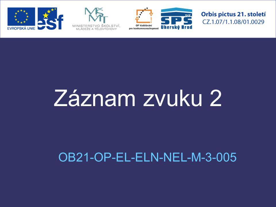 Záznam zvuku 2 OB21-OP-EL-ELN-NEL-M-3-005