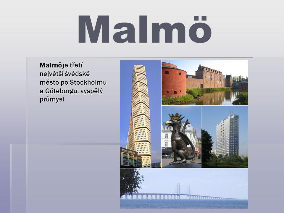 Malmö Malmö je třetí největší švédské město po Stockholmu a Göteborgu, vyspělý průmysl