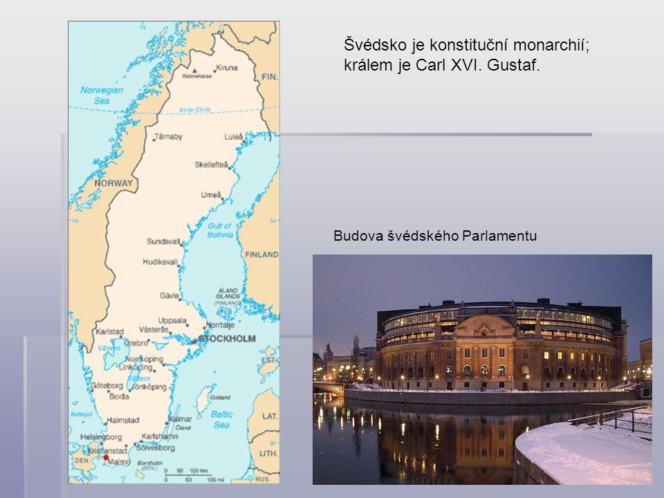 Švédsko je konstituční monarchií; králem je Carl XVI. Gustaf. Budova švédského Parlamentu