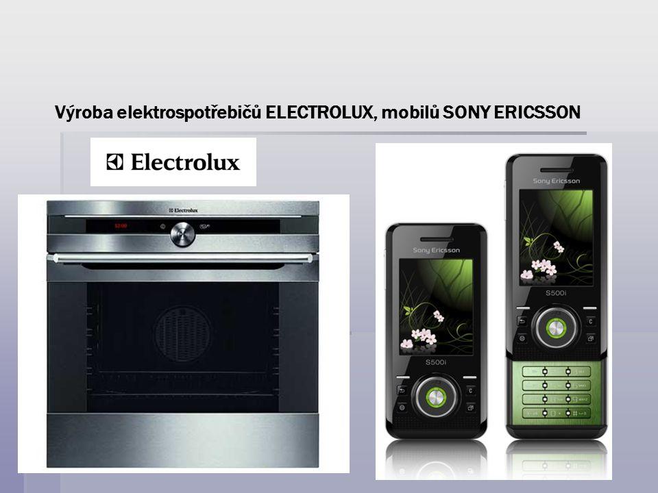 Výroba elektrospotřebičů ELECTROLUX, mobilů SONY ERICSSON