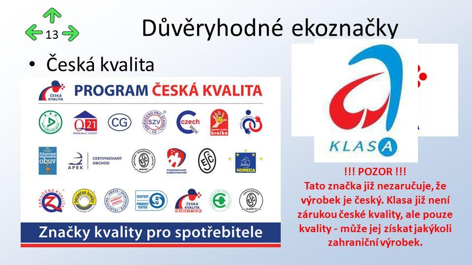 """Česká kvalita tato značka informuje, že výrobce se účastní programu """"Česká kvalita Důvěryhodné ekoznačky 13 !!."""