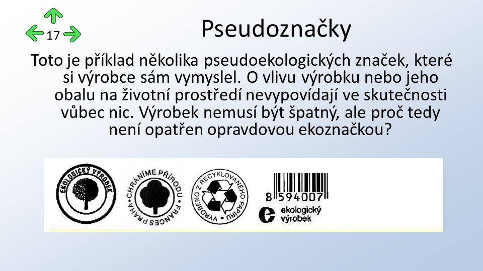 Toto je příklad několika pseudoekologických značek, které si výrobce sám vymyslel.